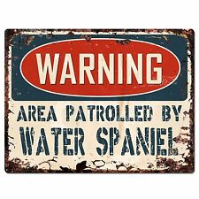 PP2434 WARNING AREA PATROLLED BY WATER SPANIEL Chic Sign Home Store Decor