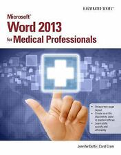 Microsoft Word 2013 for Medical Professionals, Cram, Carol M., Duffy, Jennifer,