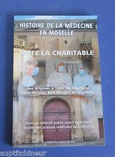 Histoire de la médecine en Moselle des origines à 1800 Metz La charitable