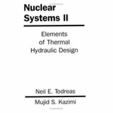 Nuclear Systems Vol. 2 : Elements of Thermal Hydraulic Design by Neil E....