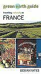 New, Green Earth Guide: Traveling Naturally in France, Dorian Yates, Book