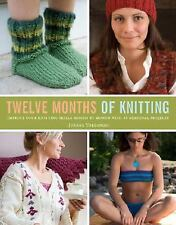 Twelve Months of Knitting : Improve Your Knitting Skills Month by Month with ...