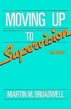 Moving Up To Supervision (Wiley Series in Training and Development)