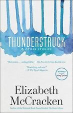 Thunderstruck & Other Stories by Elizabeth McCracken (2015, Paperback)