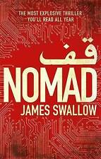 Nomad: The Most Explosive Thriller You'll Read All Year by James Swallow...