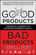 Good Products, Bad Products: Essential Elements to Achieving Superior Quality A