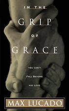 Max Lucado - In the grip of grace, You can't fall beyond His love - very good