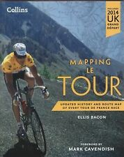Mapping Le Tour: The Unofficial History of All 100 Tour de France Races, Bacon,
