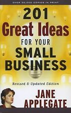 Bloomberg Ser.: 201 Great Ideas for Your Small Business 28 by Jane Applegate...