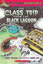 The Class Trip from the Black Lagoon (Black Lagoon Adventures, No. 1), Mike Thal