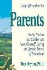 Daily Affirmations for Parents: How to Nurture Your Children and Renew Yourself