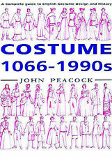 Costume, 1066-1990s: A Complete Guide to English Costume Design and History...