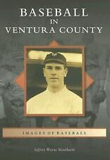 Images of Baseball: Baseball in Ventura County by Jeffrey Wayne Maulhardt...