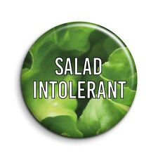 Funny Salad Intolerant 38mm/1.5 inch Cute Novelty Button Pin Badge