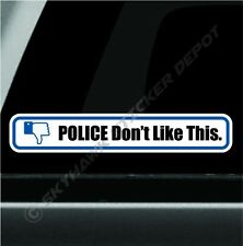 Police Don't Like This Funny Sticker Vinyl Decal Cop Police Officer For BMW Benz