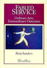 Warren Bennis Executive Briefing: Fabled Service : Ordinary Acts,...