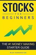 Stocks for Beginners : The #1 Money Making Starter Guide by Rich Harrington...
