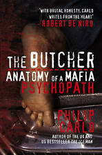 The Butcher: Anatomy of a Mafia Psychopath by Philip Carlo (Paperback, 2009)
