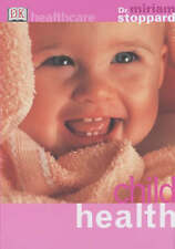 "Child Health (DK Healthcare), Stoppard, Miriam, ""AS NEW"" Book"