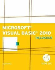Microsoft Visual Basic 2010: RELOADED (SAM 2010 Compatible Products) by Zak, Di