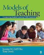 Models of Teaching : Connecting Student Learning with Standards by Tony Donk...
