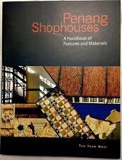 Penang Shophouses: A Handbook of Features and Materials - Tan Yeow Wooi