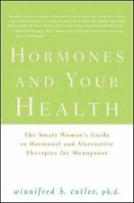 Hormones and Your Health : The Smart Woman's Guide to Hormonal and...