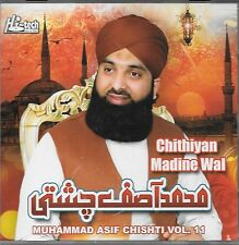 MUHAMMAD ASIF CHISHTI - CHITHIYAN MADINE WAL VOL 11 - NEW NAAT CD - FREE UK POST