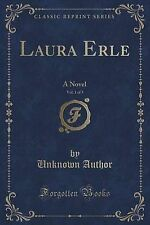 Laura Erle, Vol. 1 of 3: A Novel (Classic Reprint) by Author, Unknown -Paperback