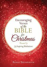 Encouraging Verses of the Bible for Christmas : 75 Inspiring Meditations by...