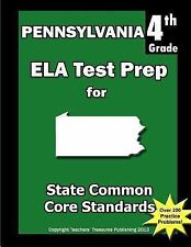 Pennsylvania 4th Grade ELA Test Prep : Common Core Learning Standards by...