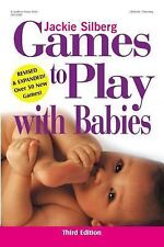 Games to Play with Babies - 3rd Edition Jackie Silberg Paperback