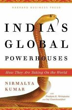 India's Global Powerhouses : How They Are Taking on the World by Nirmalya...
