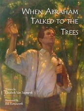When Abraham Talked to the Trees by Elizabeth Van Steenwyk (2004, Paperback)