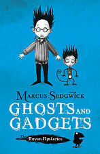 Marcus Sedgwick Ghosts and Gadgets (The Raven Mysteries - Book 2) Very Good Book