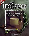 The Herb Tea Book: Blending, Brewing, and Savoring Teas for Every Mood and Occas