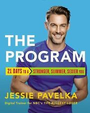 The Program : 21 Days to a Stronger, Slimmer, Sexier You by Jessie Pavelka...