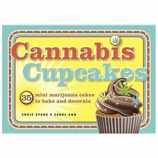 Cannabis Cupcakes : 35 Mini Marijuana Cakes to Bake and Decorate by Chris Stone