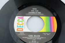 Carl Belew: Who Are You Saving It For / I'm Taking Care of Your...  [VG+ Copy]