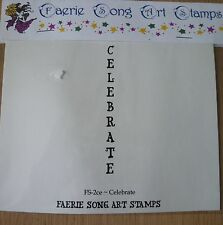 Rubber Stamp Celebrate word, vertical. Unmounted Faerie Song Art Stamps