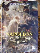 Napoléon et l'héritage de la gloire Robert Morrissey Essai PUF 2010