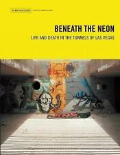 Beneath the Neon: Life and Death in the Tunnels of Las Vegas by O'Brien, Matthe