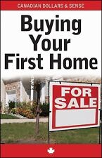 Canadian Dollars and Sense: Buying Your First Home (Canadian Dollars & Sense Gui