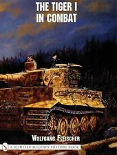 The Tiger I in Combat (Schiffer Military History Book), , Fleischer, Wolfgang, V