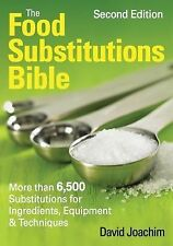 The Food Substitutions Bible : More Than 6,500 Substitutions for Ingredients,...