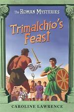 Trimalchio's Feast and other mini-mysteries (THE ROMAN MYSTERIES), Lawrence, Car