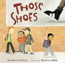 Those Shoes by Maribeth Boelts (2007, Picture Book)