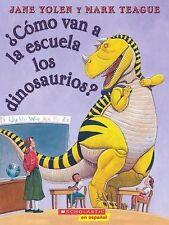 Cómo Van a la Escuela los Dinosaurios? by Jane Yolen (2008, Paperback)