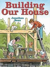 Building Our House by Jonathan Bean (2013, Hardcover)