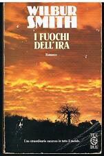 I FUOCHI DELL'IRA - WILBUR SMITH - TEA  - 1991